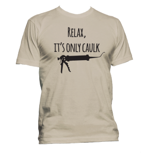 Caulking t Shirt